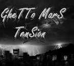 Ghetto Mars Tension
