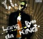 T.I. long live da KING