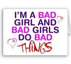 IAM BAD GIRL