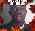 C'est moi Ousseynou dit Ouzin !!!