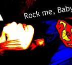 Rock me, Baby