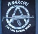 anarchy for this fucking world!!