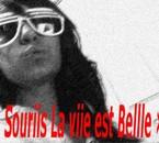 « Souriie La Viie est Belle »