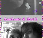 L0uL0ute , Best'à & Moii  <3