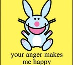 Your anger makes me happy =P