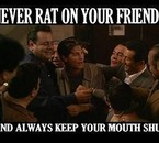 NEVER RAT ON YOUR FRIENDS...