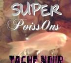 • Mon Poiisson Tache Noiir •