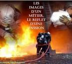 Pompier c'est plus qu'un métier, une vrai passion !!!