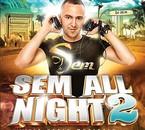 SEM ALL NIGHT 2