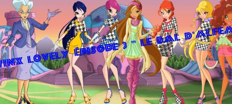 """Winx Lovely épisode 3 """" Le bal d'Alfea""""."""