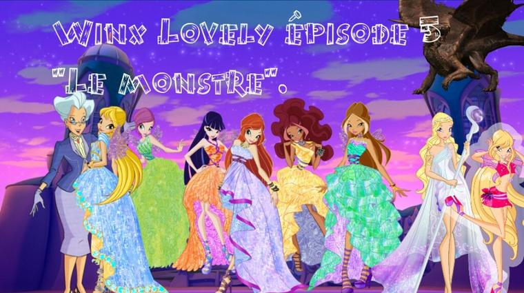 "Winx Lovely épisode 5 "" Le monstre ""."