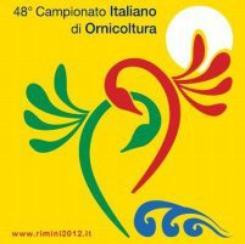 48° CAMPIONATO ITALIANO DI ORNICOLTURA - RIMINI 2012