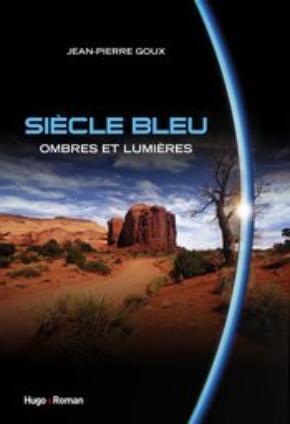 Ombres et Lumières, Siècle Bleu, de Jean Pierre Goux