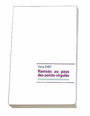 Ramsès au pays des points-virgules, de Pierre Thiry
