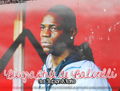 BIOGRAPHY OF M.BALOTELLI
