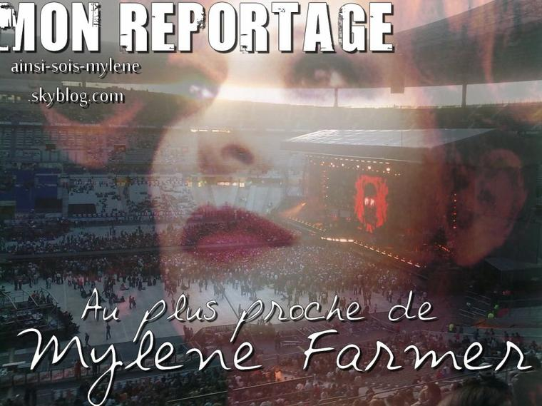 Mon reportage: Au plus proche de Mylène Farmer