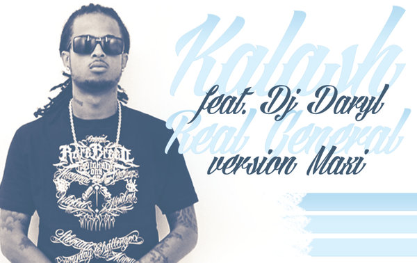 Deejay Daryl Prod - Real General version Maxi feat. Kalash 2k14 (2014)