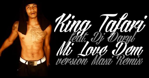 Deejay Daryl Prod feat. King Tafari - Mi Lov Dem vrs Maxi Remix 2k14 (2014)