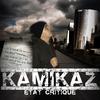 Kamikaz - Etat Critique