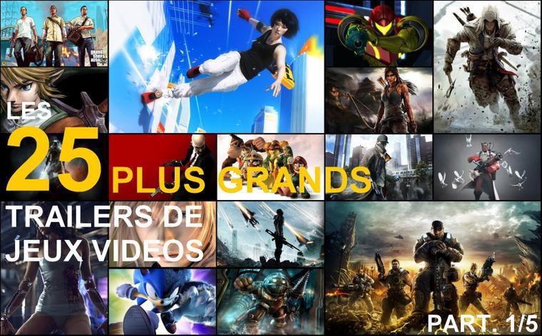 Top 25 : Les plus grands Trailers de Jeux Vidéos (1/5)