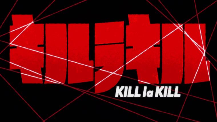 Kill la Kill.