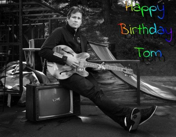 ♥ HAPPY BIRTHDAY TOM !* ♥