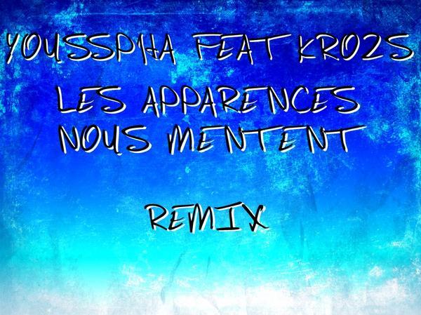 YOUSSOUPHA feat KROSS - Les apparences nous mentent REMIX (2011)