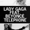 Lady Gaga feat. Beyoncé ~ Telephone