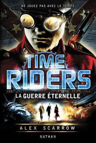 Time Riders : La Guerre Eternelle (T4)