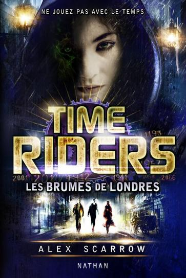 Time Riders : Les Brumes de Londres (T6)