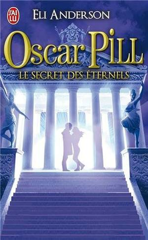 Oscar Pill : Le Secret des Eternels (T3)
