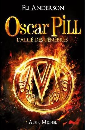 Oscar Pill : L'Allié des Ténèbres (T4)