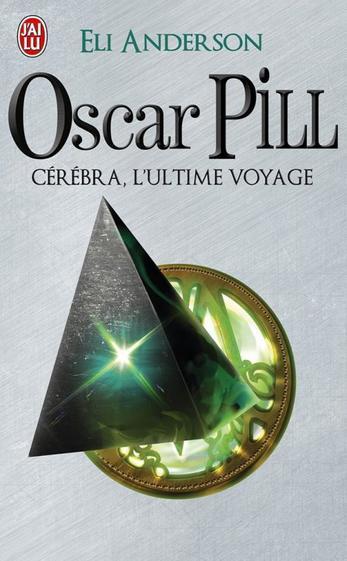 Oscar Pill : Cérébra, l'Ultime Voyage (T5)