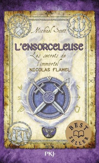 Les Secrets de l'Immortel Nicolas Flamel : L'Ensorceleuse (T3)