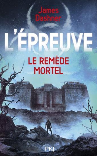 L'EPREUVE : Le Remède Mortel (T3)