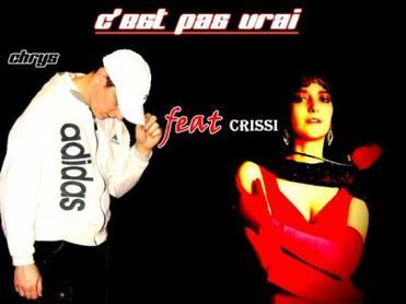 C' EST PAS VRAI ( paroles et musique de chrys) (2011)