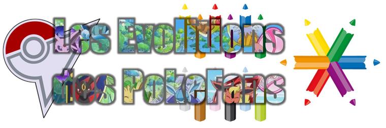 ★★ Les Evolitions des pokéfans ! ★★