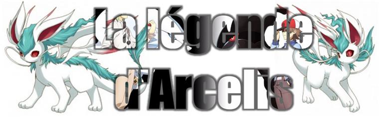 ★★ La légende d'Arcelis ! ★★