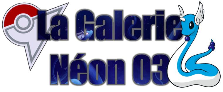 ★★ La Galerie Néon # 03 ! ★★