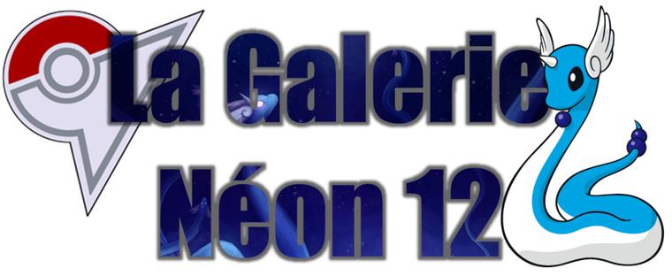 ★★ La Galerie Néon # 12 ! ★★