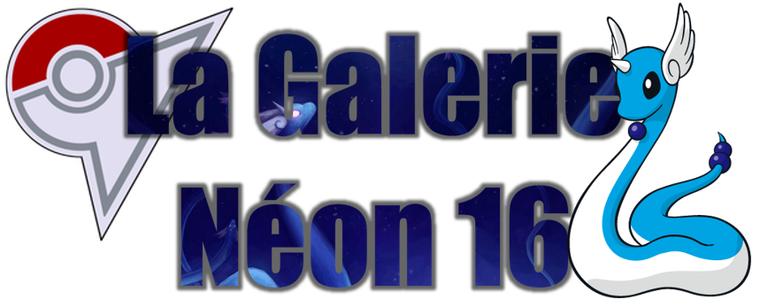 ★★ La Galerie Néon # 16 ! ★★