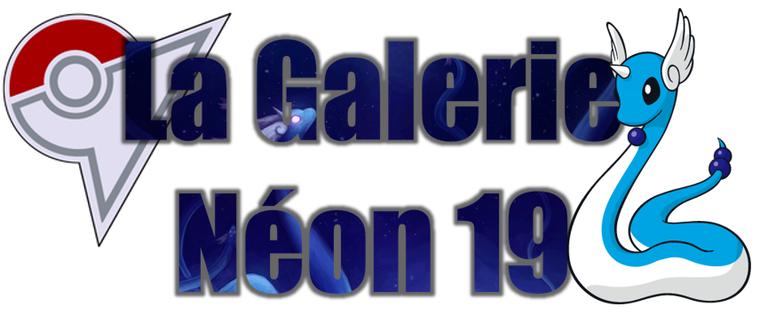 ★★ La Galerie Néon # 19 ! ★★