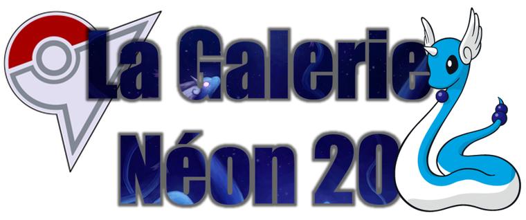 ★★ La Galerie Néon # 20 ! ★★