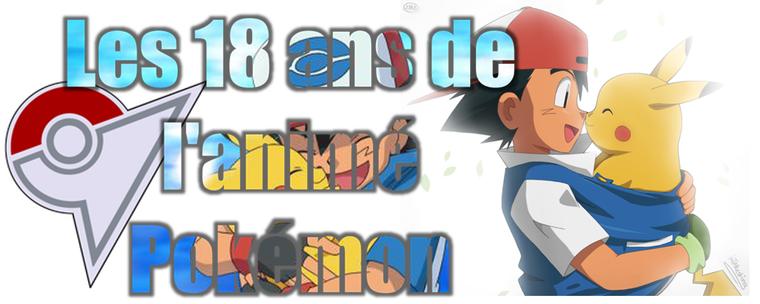 ★★ Les 18 ans de l'animé Pokémon ! ★★