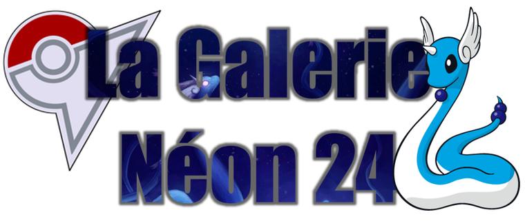 ★★ La Galerie Néon # 24 ! ★★