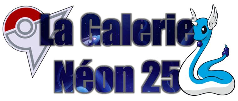 ★★ La Galerie Néon # 25 ! ★★