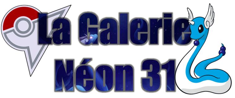 ★★ La Galerie Néon # 31 ! ★★