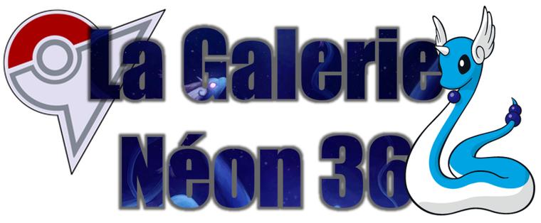★★ La Galerie Néon # 36 ! ★★
