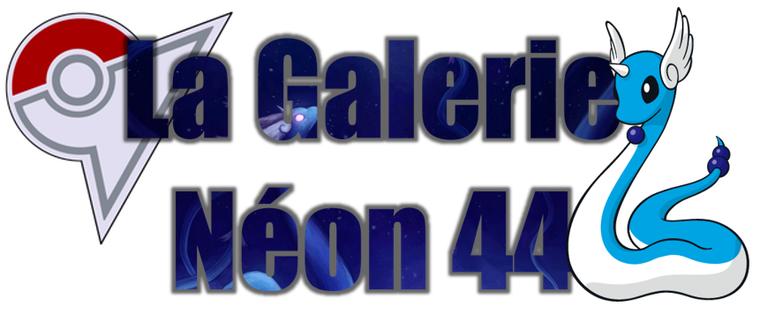 ★★ La Galerie Néon # 44 ! ★★