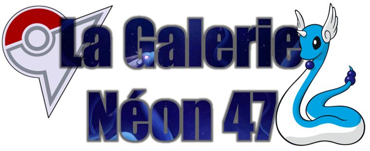 ★★ La Galerie Néon # 47 ! ★★